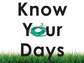 Know Your Days